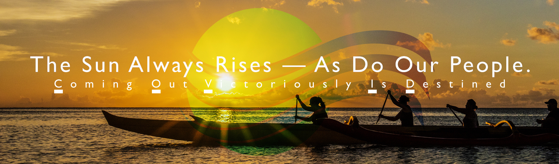 The Sun Always Rises - As Do Our People